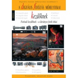 Enczi Zoltán - Richard Keating: A digitális fotózás műhelytitkai kezdőknek - 2021 - Fotósuli kezdőknek - a látványos fotók ti...