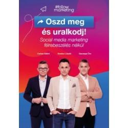 Baranyai Örs - Farkas Bálint - Kovács László: Oszd meg és uralkodj! - Social media marketing félrebeszélés nélkül