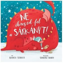 Bianca Schulze: Ne ébreszd fel a sárkányt!