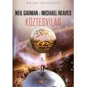 Neil Gaiman - Michael Reaves: Köztesvilág - Köztesvilág trilógia 1.