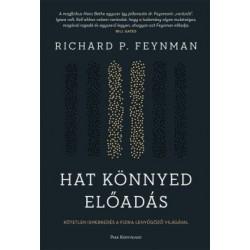 Richard Phillips Feynman: Hat könnyed előadás