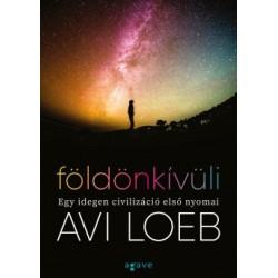 Avi Loeb: Földönkívüli - Egy idegen civilizáció első nyomai