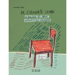 Szendrői Csaba: A dolgok és amik mögöttem vannak
