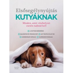 Dr. Jennifer Parker: Elsősegélynyújtás kutyáknak