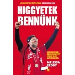 Melissa Reddy: Higgyetek bennünk - Hogyan csinált bajnokcsapatot Jürgen Klopp a Liverpoolból