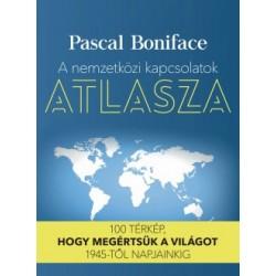 Pascal Boniface: A nemzetközi kapcsolatok atlasza - 100 térkép, hogy megértsük a világot 1945-től napjainkig
