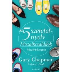 Gary Chapman - Ron L. Deal: Az 5 szeretetnyelv - Mozaikcsaládok - Részekből egész