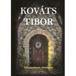 Kováts Tibor: Időutazásom története