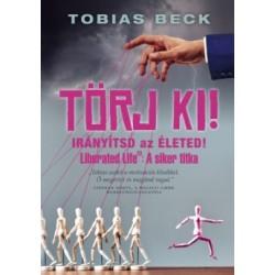 Tobias Beck: Törj ki! - Irányítsd az életed