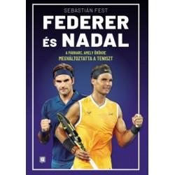 Sebastián Fest: Federer és Nadal - A párharc, amely örökre megváltoztatta a teniszt