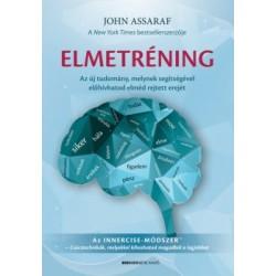 John Assaraf: Elmetréning - Az új tudomány, melynek segítségével előhívhatod elméd rejtett erejét