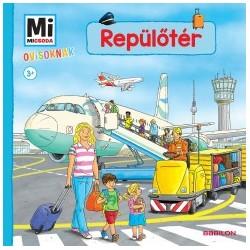 Andrea Weller-Essers: Repülőtér - Mi Micsoda Ovisoknak