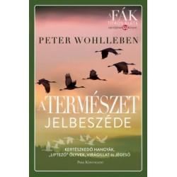 """Peter Wohlleben: A természet jelbeszéde - Kertészkedő hangyák, """"liftező"""" ölyvek, virágillat és jégeső"""