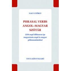 Nagy György: Phrasal verbs angol-magyar szótár - 2250 angol többszavas ige magyarázata angol és magyar példamondatokkal