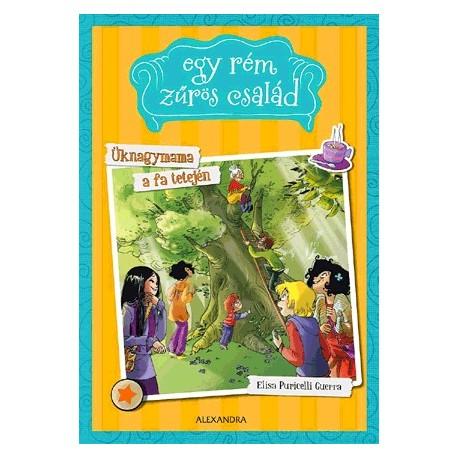 Elisa Puricelli Guerra: Üknagymama a fa tetején - Egy rém zűrös család 2.
