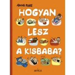 Anna Fiske: Hogyan lesz a kisbaba?