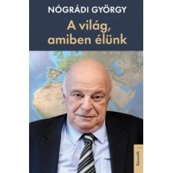 Nógrádi György: A világ, amiben élünk
