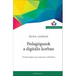 Buda András: Pedagógusok a digitális korban - Trendvizsgálat egy nagyváros iskoláiban