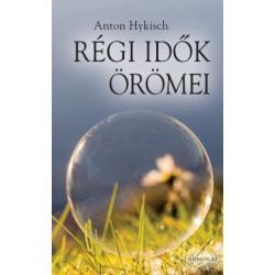 Anton Hykisch: Régi idők örömei