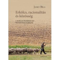 Janky Béla: Erkölcs, racionalitás és közösség - A morális dilemmák egy szociológiai elmélete