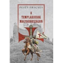 Pesty Frigyes: A templáriusok Magyarországon