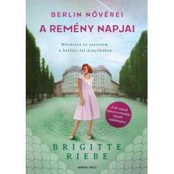 Brigitte Riebe: Berlin nővérei 3. - A remény napjai