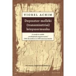 """Viorel Achim: Dnyeszter-melléki (transznisztriai) kényszermunka - A romák és zsidók """"munkájának megszervezése"""" 1942..."""