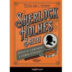 Tim Dedopulos: Sherlock Holmes esetei - Derítsd fel a rejtélyeket a legendás detektívvel!