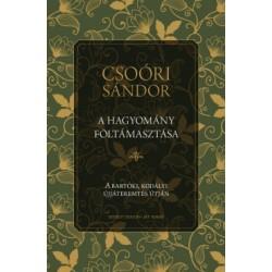 Csoóri Sándor: A hagyomány föltámasztása