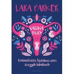 Lara Parker: Vaginabajok