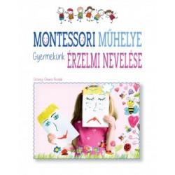 Chiara Piroddi: Montessori műhelye - Gyermekünk érzelmi nevelése