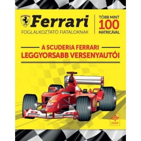 A Scuderia Ferrari leggyorsabb versenyautói - Ferrari foglalkoztató fiataloknak több mint 100 matricával