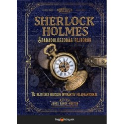 James Hamer-Morton: Sherlock Holmes - Szabadulószobás fejtörők - Tíz rejtélyes helyszín interaktív feladványokkal a Szabaduló...