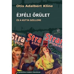 Otis Adalbert Kline: Az éjféli őrület - és a kutya szelleme