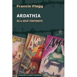Francis Flagg: Ardathia - és a jövő története