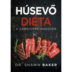 Dr. Shawn Baker: Húsevő diéta - A carnivore módszer