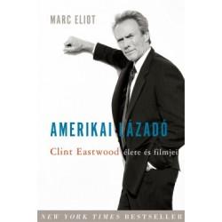 Marc Eliot: Amerikai lázadó - Clint Eastwood élete és filmjei