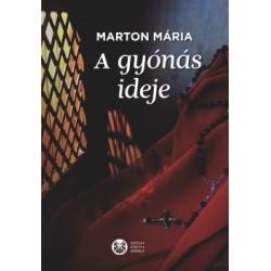 Marton Mária: A gyónás ideje