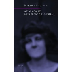 Nermin Yildirim: Az álmokat nem szabad elmesélni