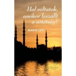 Mario Levi: Hol voltatok, amikor leszállt a sötétség?