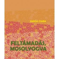 Varga Csaba: Feltámadás, mosolyogva