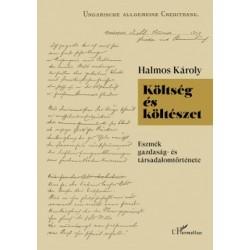 Halmos Károly: Költség és költészet - Eszmék gazdaság- és társadalomtörténete