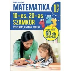 Huber Krisztina: Matematika 1. osztály - 10-es, 20-as számkör