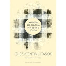 Szabari Vera: (Disz)kontinuitások - A magyar szociológia 1960 és 2010 között