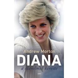 Andrew Morton: Diana a szerelmet kereste