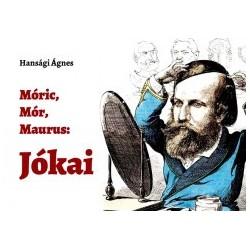 Hansági Ágnes: Móric, Mór, Maurus - Jókai