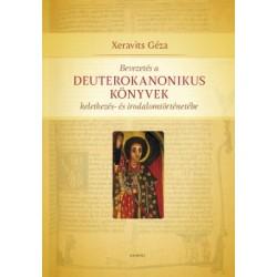 Xeravits Géza: Bevezetés a Deuterokanonikus könyvek keletkezés- és irodalomtörténetébe