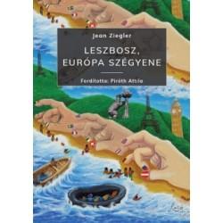 Jean Ziegler: Leszbosz, Európa szégyene