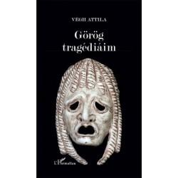 Végh Attila: Görög tragédiáim