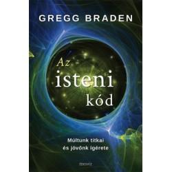 Gregg Braden: Az isteni kód - Múltunk titkai és jövőnk ígérete